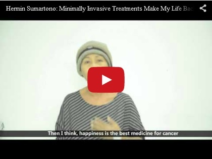 Hermin Sumartono: Minimally Invasive Treatments Make My Life Back to Normal